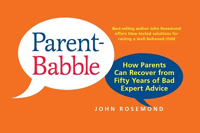 --Parent Babble: How Parents Can Recover From 50 Years of Bad Expert Advice