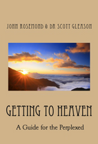 --Getting to Heaven: A Guide for the Perplexed