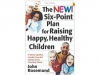 New Six-Point Plan for Happy, Healthy Children