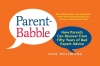 Parent Babble: How Parents Can Recover From 50 Years of Bad Expert Advice
